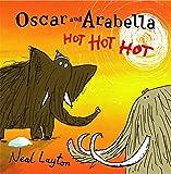 Oscar and Arabella Hot Hot Hot (Oscar & Arabella) (0340970030) by Layton, Neal
