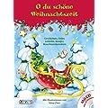 O du sch�ne Weihnachtszeit ... mit CD: Geschichten, Lieder, Gedichte, Rezepte, Brauchtumsbasteleien f�r die ganze Familie.