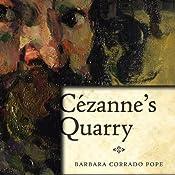 Cezanne's Quarry | Barbara Pope