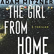 The Girl from Home Audiobook by Adam Mitzner Narrated by Jonathan Walker