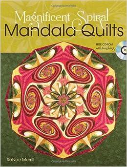 Magnificent Spiral Mandala Quilts: Ranae Merrill: 9781440204258