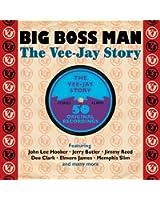 Big Boss Man - The Vee-Jay Story