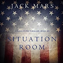 Situation Room: A Luke Stone Thriller, Book 3 Audiobook by Jack Mars Narrated by K.C. Kelly