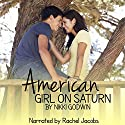 American Girl on Saturn: Saturn Series, Book 1 Audiobook by Nikki Godwin Narrated by Rachel Jacobs