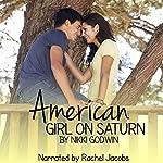 American Girl on Saturn: Saturn Series, Book 1 | Nikki Godwin