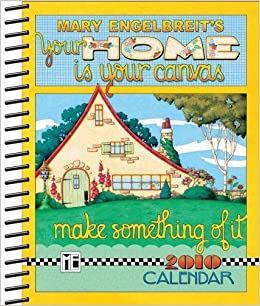 Mary Engelbreit's Your Home is Your Canvas: 2010 Desk Calendar by