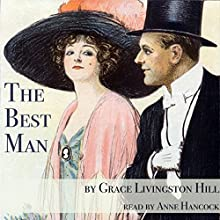 The Best Man Audiobook by Grace Livingston Hill Narrated by Anne Hancock