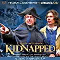 Robert Louis Stevenson's Kidnapped: A Radio Dramatization Radio/TV Program by Robert Louis Stevenson Narrated by  The Colonial Radio Players