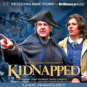 Robert Louis Stevenson's Kidnapped: A Radio Dramatization | [Robert Louis Stevenson]