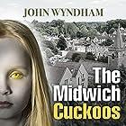 The Midwich Cuckoos Hörbuch von John Wyndham Gesprochen von: Nathaniel Parker