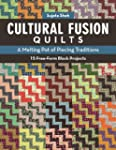 Cultural Fusion Quilts: A Melting Pot...