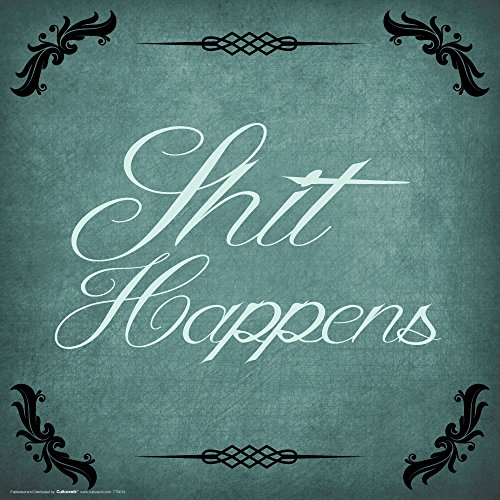 Sh*t Happens Novelty Attitude Lifestyle Quote Saying College Art Poster Print 12x12