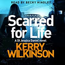 Scarred for Life (       UNABRIDGED) by Kerry Wilkinson Narrated by Becky Hindley