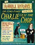 The Slimy Stuarts: Charlie Gets the Chop (The Horrible Histories Collection) Terry Deary