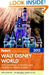 Fodor's Walt Disney World 2013: With...