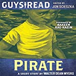 Guys Read: Pirate | Walter Dean Myers
