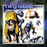 Thora (Perry Rhodan Silber Edition Nr. 10)