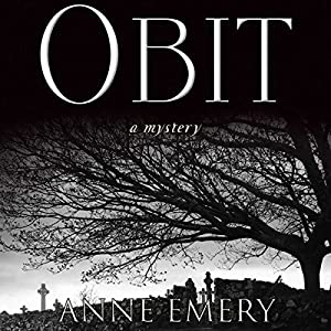 Obit: A Collins-Burke Mystery, Book 2 | [Anne Emery]