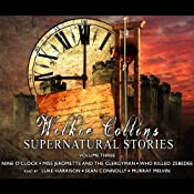 Wilkie Collins Supernatural Stories: Volume 3 | [Wilkie Collins]