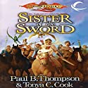Sister of the Sword: Dragonlance: Barbarians, Book 3 Audiobook by Paul B. Thompson, Tonya C. Cook Narrated by Alan Robertson
