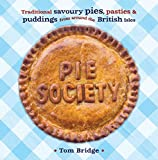 Pie Society: Traditional Savoury Pies, Pasties and Puddings from across the British Isles