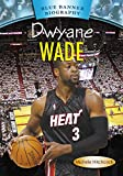 Dwyane Wade (Blue Banner Biography)