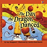 img - for The Day the Dragon Danced: Childrens book, Bedtime stories, Picture book about Chinese New Year book / textbook / text book