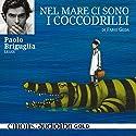 Nel mare ci sono i coccodrilli Hörbuch von Fabio Geda Gesprochen von: Paolo Briguglia