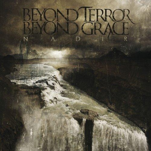 Nadir by Beyond Terror Beyond Grace (2012-04-03)
