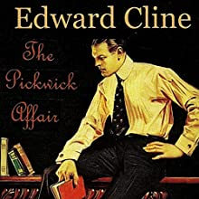 The Pickwick Affair: A Detective Novel of 1930: The Cyrus Skeen Mystery , Book 7 (       UNABRIDGED) by Edward Cline Narrated by Tom Allard