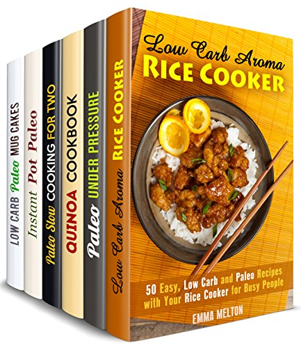 Low Carb and Paleo Box Set (6 in 1): Aroma Rice Cooker, Pressure and Slow Cooker, Quinoa, Instant Pot, Mug Cake Recipes Made Low Carb and Paleo - Friendly (Special Diet for Weight Loss) by Emma Melton, Jessica Meyer, Peggy Carlson, Eva Mehler, Monique Lopez, Sheila Hope