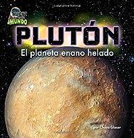 Pluton / Pluto: El Planeta Enano Helado