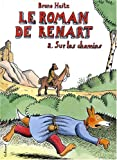 img - for Le Roman de Renart, Tome 2 : Sur les chemins book / textbook / text book