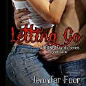 Letting Go: Mitchell Family, Book 1 (       UNABRIDGED) by Jennifer Foor Narrated by John Lane, Elizabeth Powers