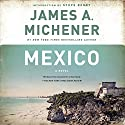 Mexico: A Novel (       UNABRIDGED) by James A. Michener Narrated by Alexander Adams