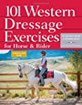 101 Western Dressage Exercises for Ho...