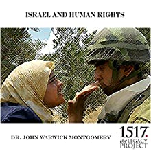Israel and Human Rights Lecture by John Warwick Montgomery Narrated by John Warwick Montgomery