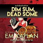 Dim Sum, Dead Some: Josie Tucker Mysteries, Book 2 | EM Kaplan