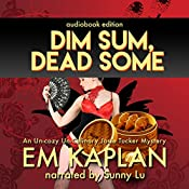 Dim Sum, Dead Some: Josie Tucker Mysteries, Book 2 | EM Kaplan