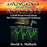 Dancing with the Analysts | David A. Mallach