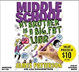 James Patterson My Brother Is a Big, Fat Liar (Middle School)