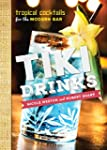 Tiki Drinks: Tropical Cocktails for t...