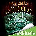 Ein Killer wie du und ich (Serienkiller 6) Hörbuch von Dan Wells Gesprochen von: Elmar Börger