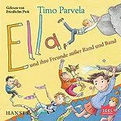 Ella und ihre Freunde außer Rand und Band | Timo Parvela