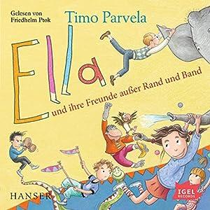 Ella und ihre Freunde außer Rand und Band Hörbuch