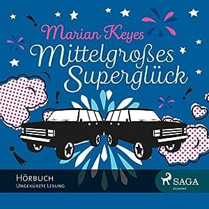Mittelgroßes Superglück Audiobook