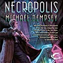 Necropolis Audiobook by Michael Dempsey Narrated by Kevin T. Collins
