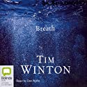 Breath (       UNABRIDGED) by Tim Winton Narrated by Dan Wyllie
