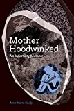 Motherhoodwinked: An Infertility Memoir