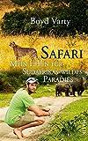 Safari: Mein Leben f�r S�dafrikas wildes Paradies